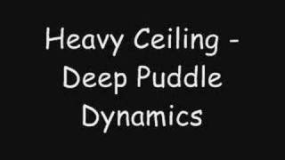 Watch Deep Puddle Dynamics Heavy Ceiling video
