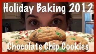 Holiday Baking 2012: Chocolate Chip Cookies