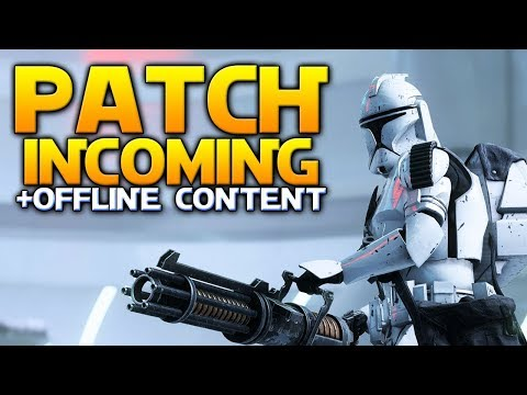 PATCH INCOMING + Offline Content Being Worked On! - Star Wars Battlefront 2