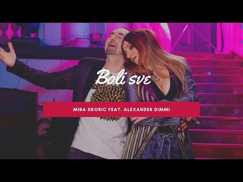 Mira Skoric feat. Alexander Dimmi - Boli sve - (Official audio 2019)