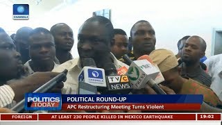 Political Round-Up: APC Restructuring Meeting Turns Violent