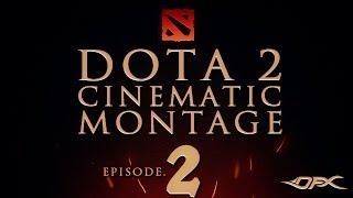 DotA2 Cinematic Montage - Episode 2