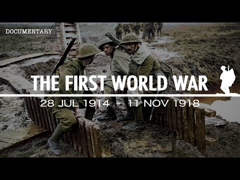 The War That Changed The Course of History   The First World War   WW1 Documentary