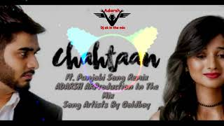 Chahtaan Goldboy  Ft. Punjabi Song Remix Adarsh AKProduction In The Mix