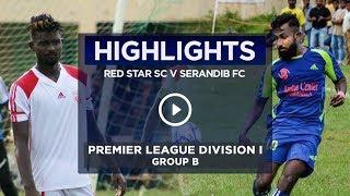 Highlights - Red Star v Serandib FC (2017 Premier League Division I)