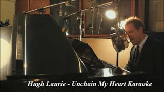 Hugh Laurie Unchain My Heart Karaoke Profi Minus