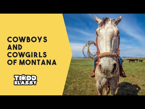 The Cowboys & Cowgirls of Montana