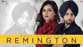 Remington | Raji Khokhar | Latest Punjabi Songs 2018 | Kytes Media | Lyrical