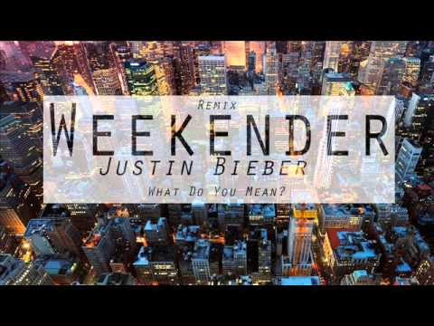 Justin Bieber   What Do You Mean (Weekender Remix)