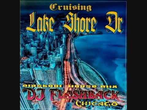 Dj Flashback Chicago, Cruising Lake Shore Dr (Vol1)
