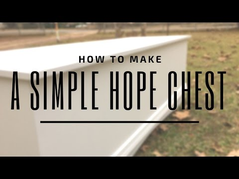 How to make a Simple Hope Chest