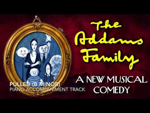 Pulled (B Minor) - The Addams Family - Piano Accompaniment/Karaoke Track