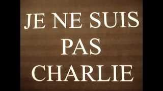 JE NE SUIS PAS CHARLIE ! Quand CHARLIE s