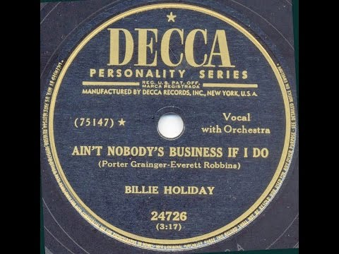Billie Holiday Aint Nobodys Business If I Do Youtube