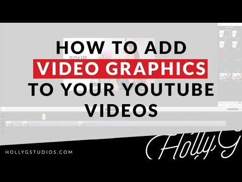 How to Add Graphics to Your YouTube Videos - Part 2