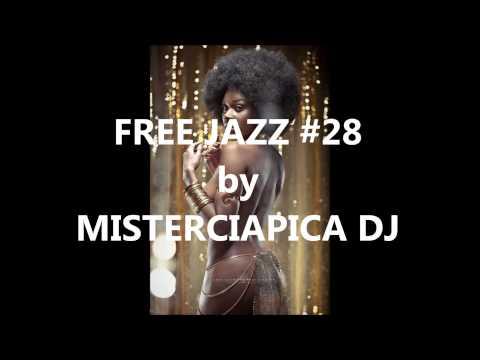 FREE JAZZ #28 by MISTERCIAPICA DJ