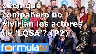¿Con qué compañero de trabajo no se irían a vivir los actores de #LQSA? (Parte 2)