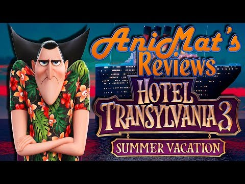 Hotel Transylvania 3: Summer Vacation - AniMat's Reviews