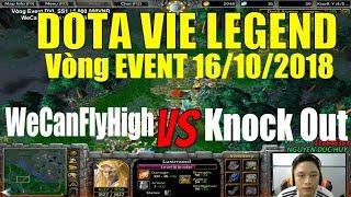 Bán Kết 1   Event DVL SS1   WeCanFlyHigh vs Knock Out   Tổng Giải thưởng 6.000.000VNĐ