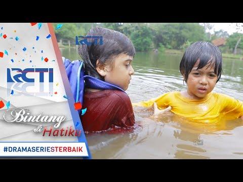 BINTANG DI HATIKU - Bagus Menyelamatkan Fikri Yang Tercebur Ke Sungai [18 Juli 2017]
