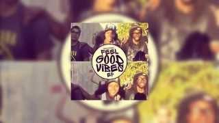 Feel Good Vibes [Tracklist]