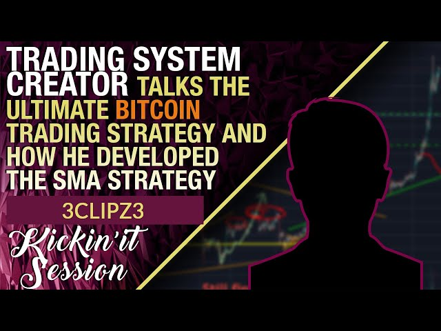 Trading System Creator 3Clipz3 Talks The Ultimate Bitcoin Trading System & Why He Developed It
