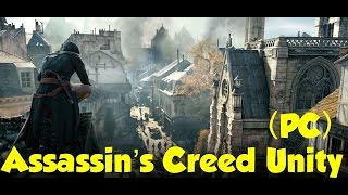 Assassin's Creed Unity! - [PC] GAMEPLAY MAX SETTINGS 1080P 60 FPS