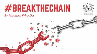 Break The chain by Narottam Priya Das