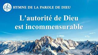 Musique chrétienne en français « L'autorité de Dieu est incommensurable »