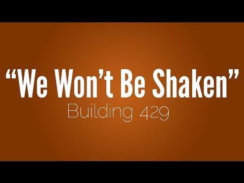 Building 429 - ''We Won't Be Shaken