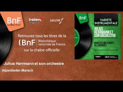 Julius Herrmann et son orchestre - Alpenlieder-Marsch