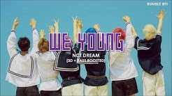 [3D+BASS BOOSTED] NCT DREAM (엔시티드림) - WE YOUNG | bumble.bts