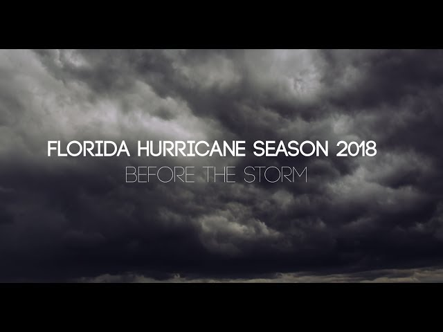 Florida Hurricane Season 2018 - Before The Storm (2 Minute)