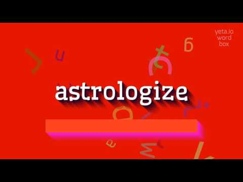 """How to say """"astrologize""""! (High Quality Voices)"""