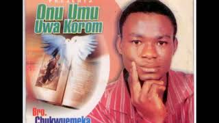 Bro. Chukwuemeka Uffordile | Onu Umu Uwa Korom | Latest 2018 Nigerian Gospel Song