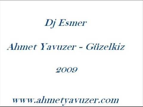 Dj Esmer vs.Ahmet Yavuzer Güzel Kiz(Remix 2009)