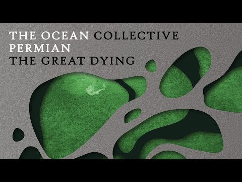 "The Ocean ""Permian: The Great Dying"" (OFFICIAL)"