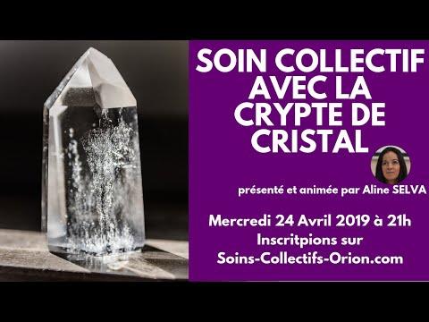 [BANDE ANNONCE] Soin Collectif avec la Crypte de Cristal le 24/04/2019 à 21h