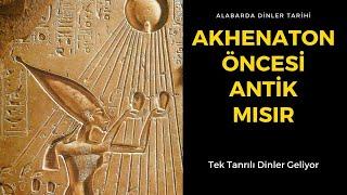 AKHENATON ÖNCESİ ANTİK MISIR - BÖLÜM 1 (Dinler Tarihi) YouTube Videos