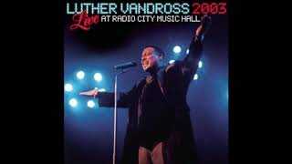 """Luther Vandross~ """"  A House Is Not A Home"""" ( Live at Radio City Music Hall).*❤️¸.*❤️2003"""
