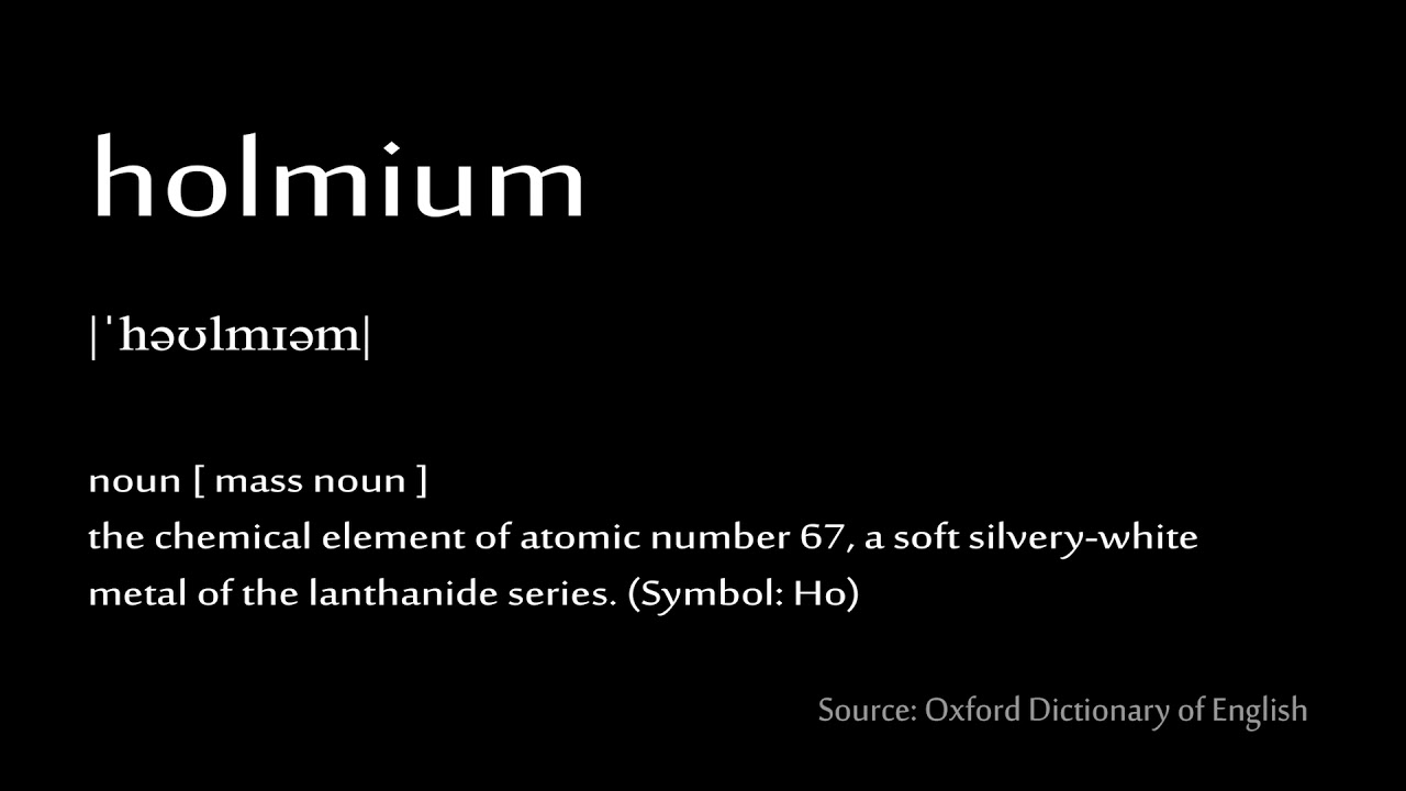67 Holmium How To Pronounce Chemical Elements Periodic Table
