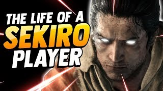 The life of a Sekiro player