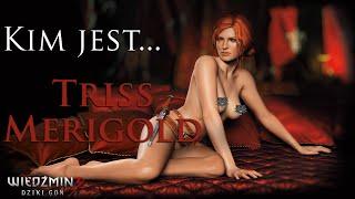 Kim Jest... Triss Merigold | Wiedźmin