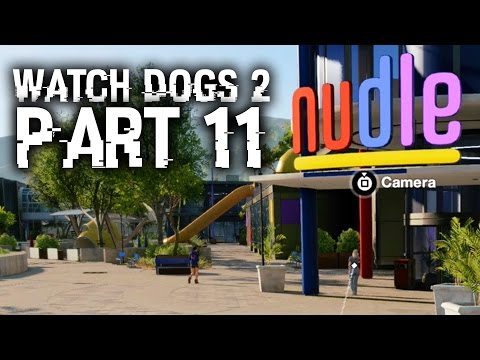 Watch Dogs 2 Gameplay Walkthrough Part 11 - IS THIS GOOGLE ? (Full Game) #WatchDogs2
