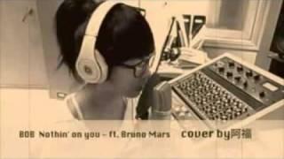 B o B feat  Bruno Mars   Nothing on you   A FU鄧福如 阿福