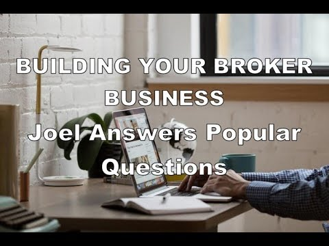 Joel Answers Popular Broker Business Questions