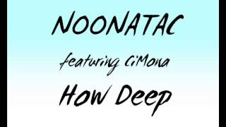 Noonatac featuring CiMona - How Deep