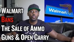 Walmart Bans The Sale of Ammo & Open Carry