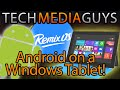 Android on A Windows Tablet! Remix OS