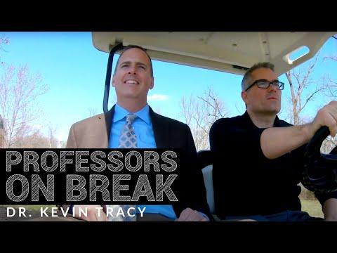 Professors on Break - Episode 4 - Dr. Kevin Tracy